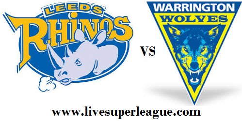 Live Leeds Rhinos VS Warrington Wolves Telecast
