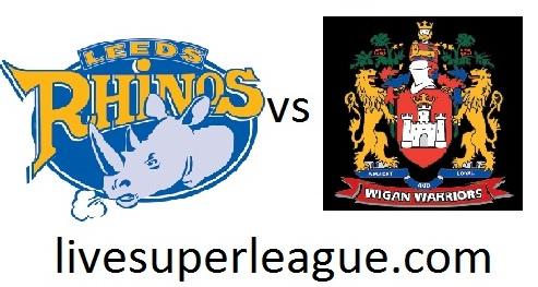 Watch Leeds Rhinos VS Wigan Warriors Online