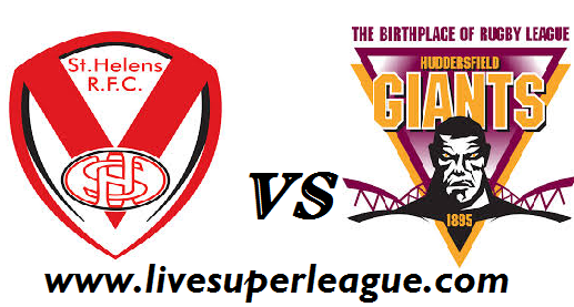 Live St Helens VS Huddersfield Giants Coverage