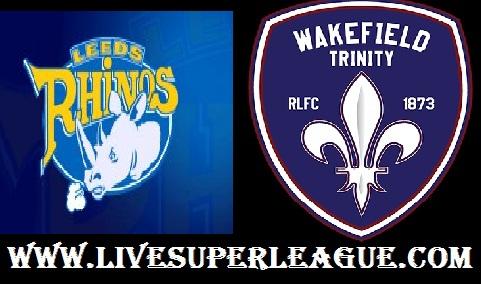 Watch Wakefield Trinity VS Leeds Rhinos Online
