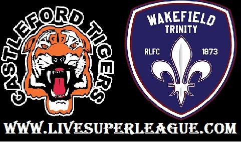 Watch Castleford Tigers VS Wakefield Trinity Online