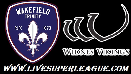 Watch Widnes Vikings VS Wakefield Trinity Online
