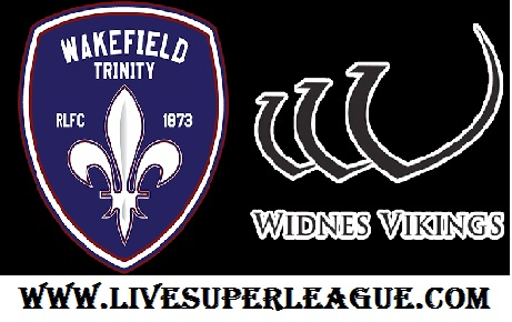 Live Wakefield Trinity VS Widnes Vikings Coverage