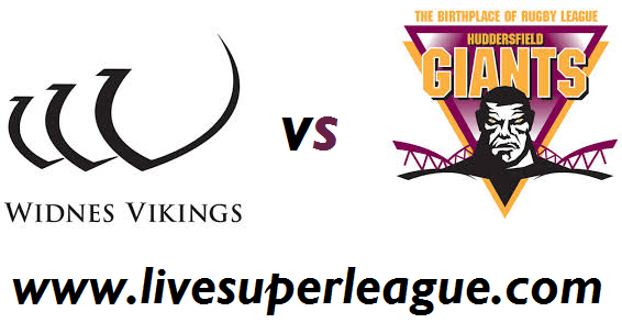 Live Widnes Vikings VS Huddersfield Giants Coverage